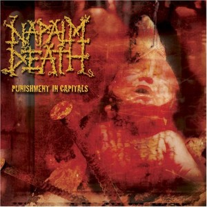 """Punishment In Capitals"" by Napalm Death"