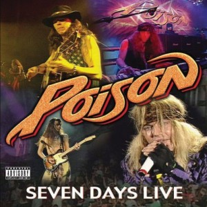 """""""Seven Days Live"""" by Poison"""