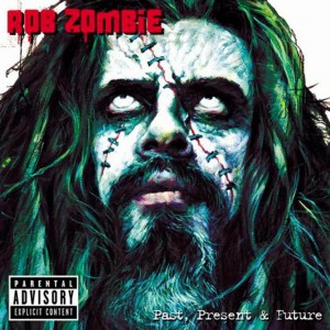 """""""Past, Present & Future"""" by Rob Zombie"""