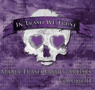 """""""Mama Trash Family Artists – Volume II: In Trash We Trust"""" by Various Artists"""