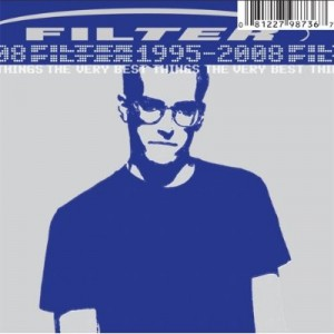 """The Very Best Things (1995-2008)"" by Filter"