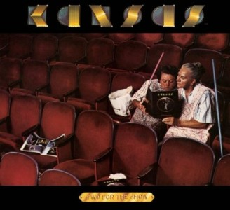 """""""Two For The Show"""" (remaster) by Kansas"""