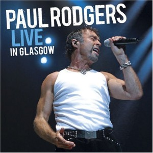 """""""Live In Glasgow"""" by Paul Rodgers"""