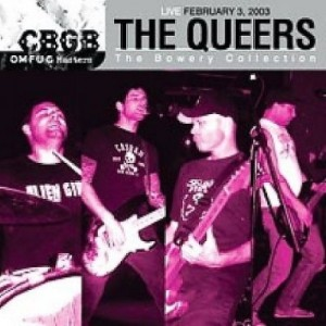 """""""CBGB OMFUG Masters: Live 2/3/03, The Bowery Collection"""" by The Queers"""