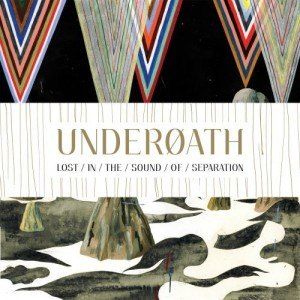 """""""Lost In The Sound Of Separation"""" by Underoath"""