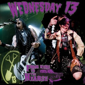 """From Here To The Hearse"" by Wednesday 13"