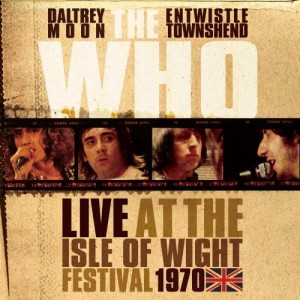 """Live At The Isle Of Wight Festival 1970"" by The Who"