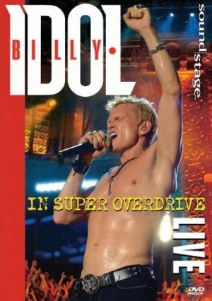 """""""In Super Overdrive Live"""" [DVD] by Billy Idol"""