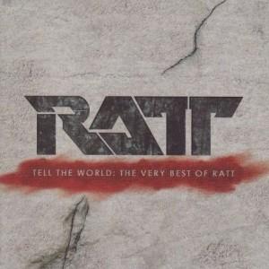 """Tell The World: The Very Best Of Ratt"" by Ratt"
