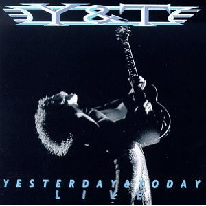 """Yesterday and Today – Live"" (re-issue) by Y&T"