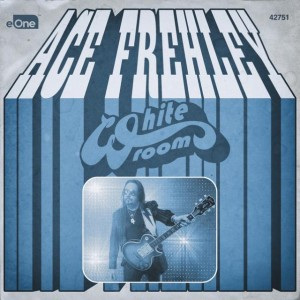 """White Room"" (Single) by Ace Frehley"
