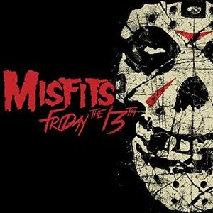 """""""Friday The 13th"""" (Single) by Misfits"""