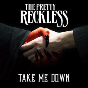 """Take Me Down"" (Single) by The Pretty Reckless"
