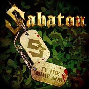 """In The Army Now"" (Single) by Sabaton"