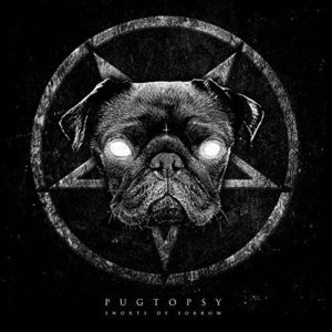 """Snorts Of Sorrow"" (Single) by Pugtopsy"