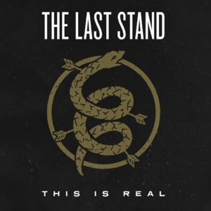 """""""This Is Real"""" by The Last Stand"""